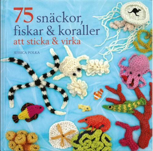 Bok 75 Snäckor, fiskar och koraller att sticka och virka